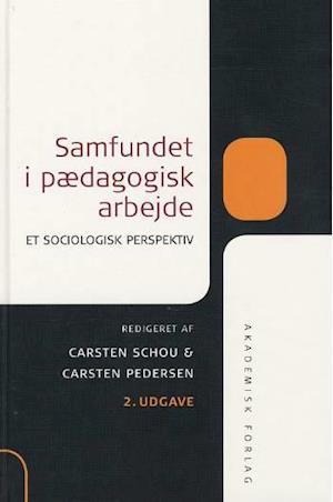 Bog, indbundet Samfundet i pædagogisk arbejde af Carsten Schou