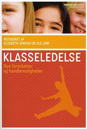 Bog, hæftet Klasseledelse af Elsebeth Jensen, Ole Løw