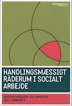 Handlingsmæssigt råderum i socialt arbejde (Professionsserien)