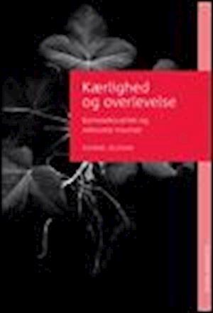 Kærlighed og overlevelse-katrine zeuthen-e-bog fra katrine zeuthen fra saxo.com