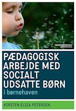 Pædagogisk arbejde med socialt udsatte børn i børnehaven (Professionsserien)