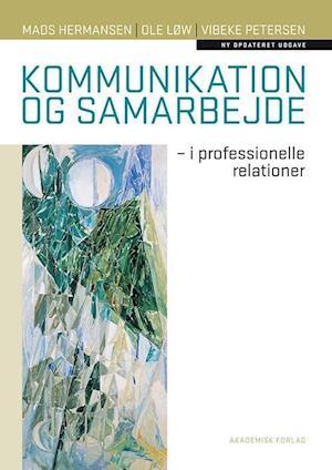 Bog hæftet Kommunikation og samarbejde af Mads Hermansen Vibeke Petersen Ole Løw