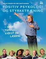 Positiv psykologi og styrketræning af Helle Fisker, Gry Bastiansen