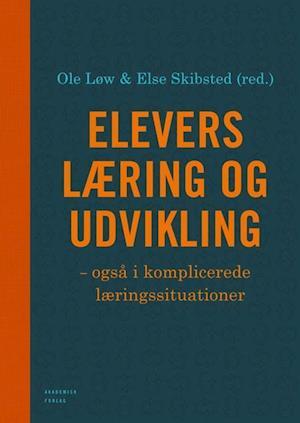 Bog, hardback Elevers læring og udvikling - også i komplicerede læringssituationer af Ole Løw, Else Skibsted