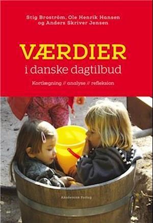 Bog hæftet Værdier i danske dagtilbud af Anders Skriver Jensen Ole Henrik Hansen Stig Broström