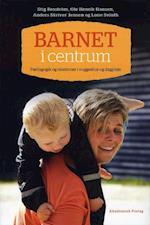 Barnet i centrum af Ole Henrik Hansen, Stig Brostrøm, Lone Svinth