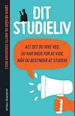 Dit studieliv - alt det du ikke ved du har brug for at vide, når du begynder at studere af Søren Bøjgaard, Gundi Johannsen, Anette Schleicher