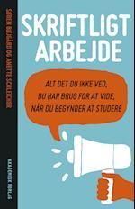 Skriftligt arbejde – alt det du ikke ved du har brug for at vide, når du begynder at studere af Anette Schleicher, Søren Bøjgaard