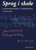 Sprog i skole. Læseudviklende undervisning i alle fag af Ruth Mulvad