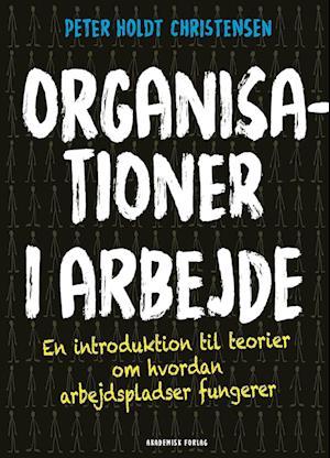 Bog, hæftet Organisationer i arbejde af Peter Holdt Christensen