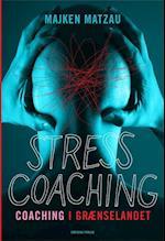 Stresscoaching - coaching i grænselandet af Majken Matzau
