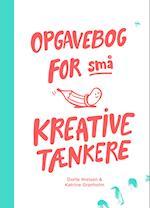 Opgavebog for små kreative tænkere