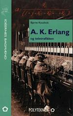 A.K. Erlang og teletrafikken (Ideernes bagmænd)