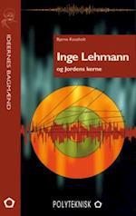 Inge Lehmann og jordens kerne (Ideernes bagmænd)