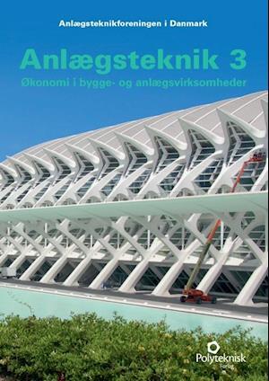 Anlægsteknik 3 - Økonomi i bygge- og anlægsvirksomheder
