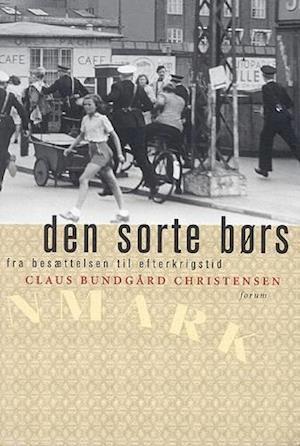 9aa12df012a Få Den sorte børs af Claus Bundgård Christensen som Hæftet bog på ...