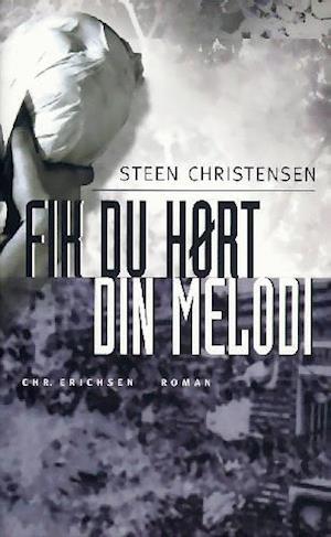 Bog, paperback Fik du hørt din melodi af Steen Christensen