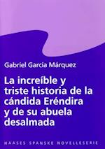 La increíble y triste historia de la cándida Eréndira y de su abuela desalmada (Haases spanske novelleserie)