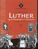 Luther og kirkekampen i Danmark (Tro møder tro)