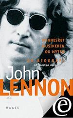 John Lennon. Mennesket, musikeren og myten