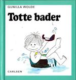 Totte bader (2) af Gunilla Wolde