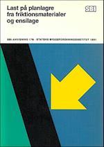 Last på planlagre fra friktionsmaterialer og ensilage (SBi anvisning 176)