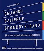 Bellahøj, Ballerup, Brøndby Strand af Sven Bertelsen
