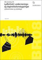 Lydforhold i undervisnings- og daginstitutionsbygninger (SBI-anvisning, nr. 218)