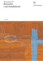 Korrosion i vvs-installationer (SBI-anvisning, nr. 227)
