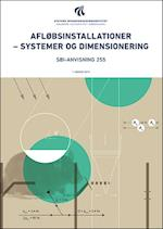 Afløbsinstallationer - systemer og dimensionering (SBI-anvisning, nr. 255)