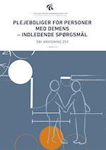 Plejeboliger for personer med demens - indledende spørgsmål (SBi anvisning 259)
