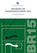 Anvisning om bygningsreglement 2015 (SBI-anvisning, nr. 258)