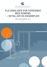 Plejeboliger for personer med demens - detaljer og eksempler (SBI-anvisning, nr. 263)