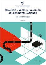 Småhuse - vådrum, vand- og afløbsinstallationer (SBI-anvisning, nr. 265)