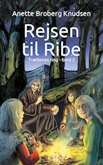 Rejsen til Ribe (Trællenes ring, nr. 2)