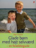 Glade børn med højt selvværd - en forældreguide