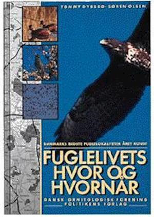 Bog, indbundet Fuglelivets hvor & hvornår af Tommy Dybbro