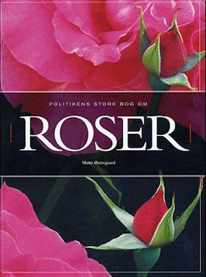 Politikens store bog om roser