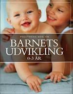 Politikens bog om barnets udvikling 0-3 år (Politikens bog om)