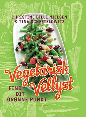 Bog, indbundet Vegetarisk vellyst af Christine Bille Nielsen, Lone Spliid, Tina Scheftelowitz