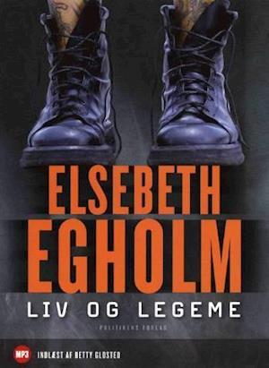 Lydbog Liv og legeme - LYDBOG af Elsebeth Egholm