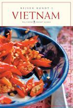 Rejsen rundt i Vietnam (Politikens insight guides - Politikens rejsebøger - Rejsen rundt i)