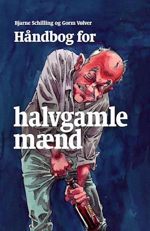 Bog, hæftet Håndbog for halvgamle mænd af Bjarne Schilling