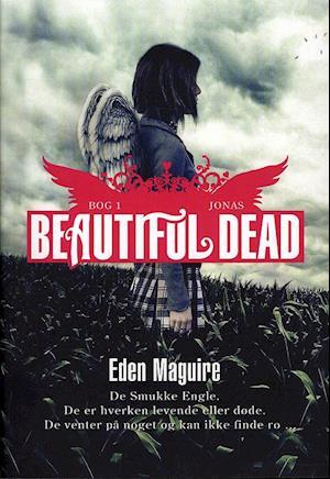 Bog, hæftet Beautiful dead. Jonas af Eden Maguire