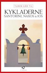 Turen går til Kykladerne, Santorini, Naxos & Ios (Politikens rejsebøger - Turen går til)