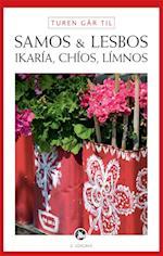 Turen går til Samos & Lesbos, Ikaría, Chíos, Límnos (Politikens rejsebøger - Politikens Turen går til)