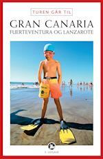 Turen går til Gran Canaria, Fuerteventura og Lanzarote (Politikens rejsebøger - Turen går til)