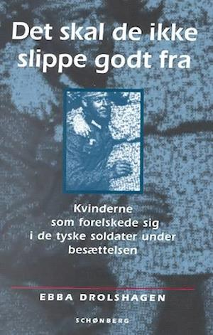 Bog, ukendt format Det skal de ikke slippe godt fra af Ebba D. Drolshagen
