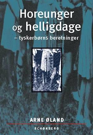 Bog, hæftet Horeunger og helligdage af Arne Øland