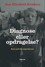 Diagnose eller opdragelse? af Ann-Elisabeth Knudsen